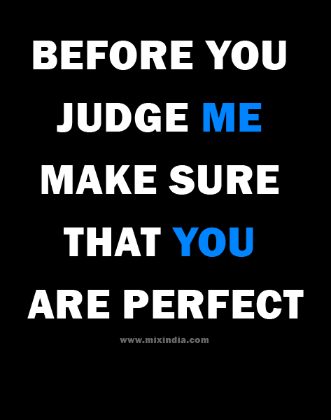 Beforeyoujudgememakesurequotes MixIndia Cool Judge Quotes